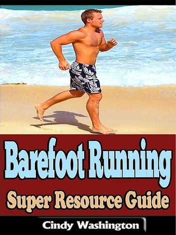 Barefoot Running ebook by Cindy Washington