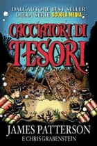 Cacciatori di tesori ebook by James Patterson, Chris Grabenstein
