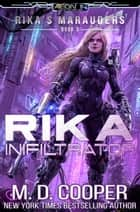 Rika Infiltrator ebook by M. D. Cooper
