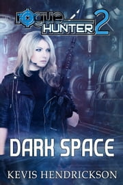 Rogue Hunter: Dark Space ebook by Kevis Hendrickson
