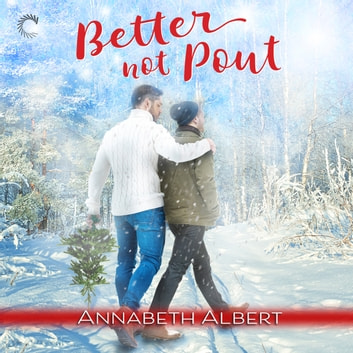 Better Not Pout audiobook by Annabeth Albert