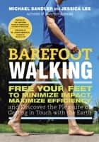 Barefoot Walking ebook by Michael Sandler,Jessica Lee