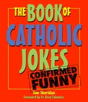Book of Catholic Jokes ebook by Deacon Tom Sherdian