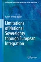 Limitations of National Sovereignty through European Integration ebook by Rainer Arnold