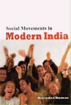 Social Movement in Modern India ebook by Bijendra Kumar