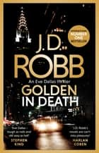 Golden In Death - An Eve Dallas thriller (Book 50) ebook by J. D. Robb