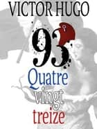 Quatrevingt-treize ebook by Victor Hugo