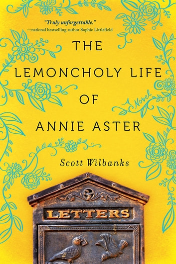 The Lemoncholy Life of Annie Aster ebook by Scott Wilbanks
