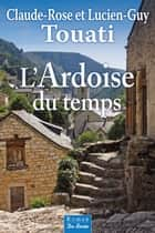 L'Ardoise du temps ebook by Lucien-Guy Touati