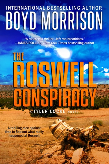 The Roswell Conspiracy: Tyler Locke 3 (An International Thriller) ebook by Boyd Morrison