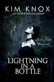 Lightning in a Bottle ebook by Kim Knox