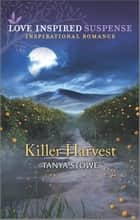 Killer Harvest ebook by Tanya Stowe