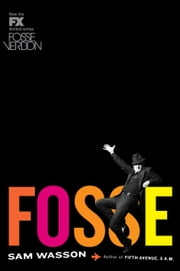 Fosse eBook by Sam Wasson