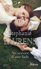Au service d'une lady eBook by Stephanie Laurens