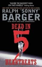 Dead in 5 Heartbeats ebook by Sonny Barger