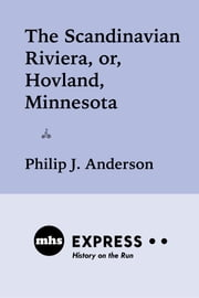 The Scandinavian Riviera, or Hovland, Minnesota ebook by Philip J. Anderson