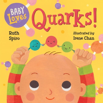 Baby Loves Quarks! ebook by Ruth Spiro