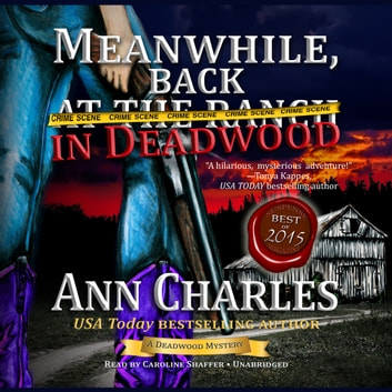 Meanwhile, Back in Deadwood audiobook by Ann Charles