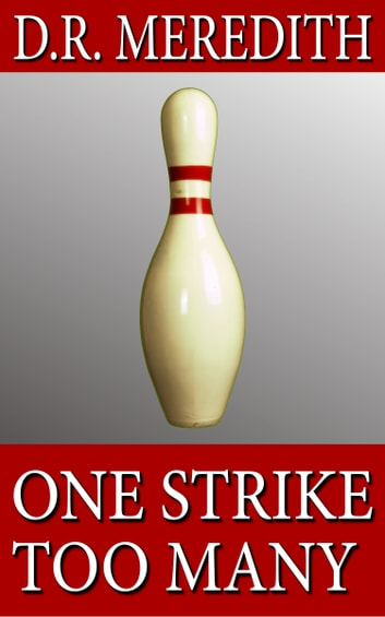 One Strike Too Many ebook by D.R. Meredith