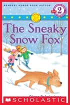 Fiercely and Friends: The Sneaky Snow Fox ebook by Patricia Reilly Giff, Diane Palmisciano