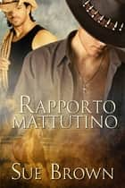 Rapporto mattutino ebook by Sue Brown,Barbara Cinelli