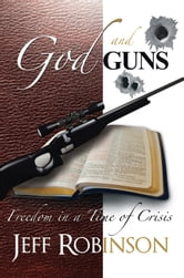 God and Guns ebook by Jeff Robinson