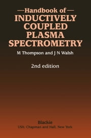 Handbook of Inductively Coupled Plasma Spectrometry - Second Edition ebook by Michael Thompson