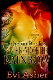 At the End of the Rainbow ebook by Evi Asher