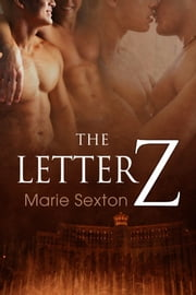 The Letter Z ebook by Marie Sexton
