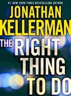The Right Thing to Do (Short Story) ebook by Jonathan Kellerman