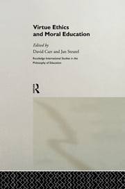 Virtue Ethics and Moral Education ebook by David Carr,Jan Steutel