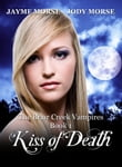 Kiss of Death (The Briar Creek Vampires, #1)