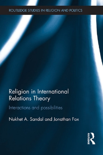 Religion in international relations theory ebook by nukhet sandal religion in international relations theory interactions and possibilities ebook by nukhet sandaljonathan fox fandeluxe Gallery