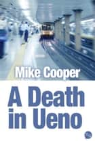 Death in Ueno ebook by Mike Cooper