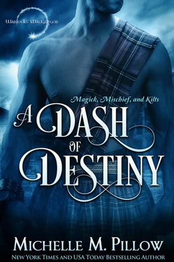 A Dash of Destiny ebook by Michelle M. Pillow