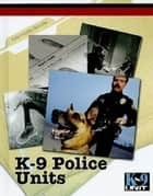 K-9 Police Units Training Manual ebook by Richard Fletcher