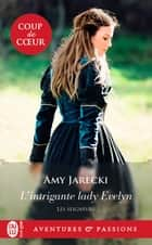 Les Seigneurs (Tome 6) - L'intrigante lady Evelyn ebook by Amy Jarecki