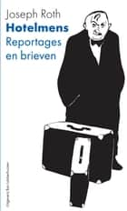 Hotelmens - reportages en brieven ebook by Joseph Roth, Els Snick