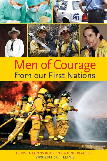 Men of Courage from our First Nations ebook by Vincent Schilling
