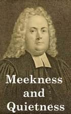 Meekness and Quietness of Spirit ebook by Matthew Henry