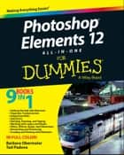 Photoshop Elements 12 All-in-One For Dummies ebook by Barbara Obermeier,Ted Padova
