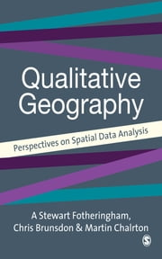 Quantitative Geography - Perspectives on Spatial Data Analysis ebook by Professor A Stewart Fotheringham,Chris Brunsdon,Martin Charlton