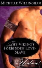 The Viking's Forbidden Love-Slave (Mills & Boon Historical Undone) (The MacEgan Brothers) ebook by