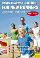 Nancy Clark's Food Guide for New Runners ebook by Nancy Clark