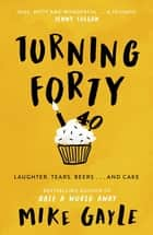 Turning Forty ebook by Mike Gayle