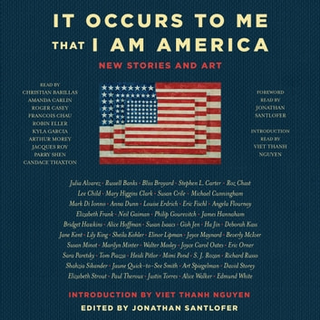 It Occurs to Me That I Am America - New Stories and Art audiobook by Richard Russo,Joyce Carol Oates,Neil Gaiman,Lee Child,Mary Higgins Clark
