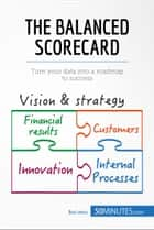 The Balanced Scorecard - Turn your data into a roadmap to success ebook by 50MINUTES.COM