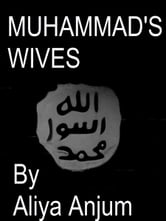 Muhammad's Wives ebook by Aliya Anjum