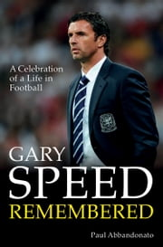 Gary Speed Remembered ebook by Paul Abbandonato