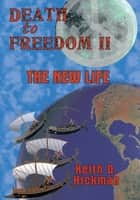 Death to Freedom II ebook by Keith D. Hickman